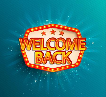 De welkom terug retro banner met gloeiende lampen. Vectorillustratie met glanzende lichten frame in vintage stijl. Groeten aan casino, gokken, bioscoop, stad voor reizigers. Vector Illustratie