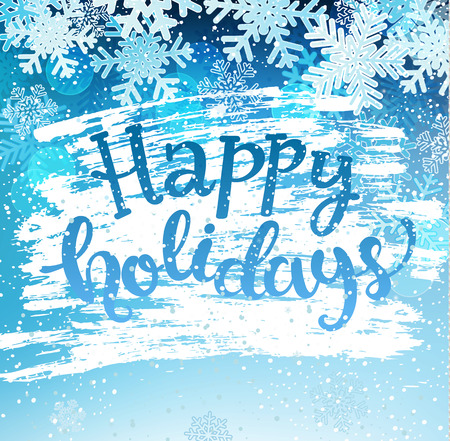 Happy holidays greeting card with snowflakes. Greeting winter with new year and christmas holidays, hand drawn lettering. Vector illustration. Çizim