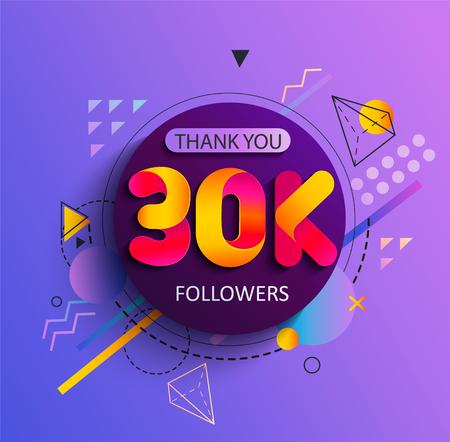 Merci pour les 30000 abonnés. Merci carte de félicitation 30K suiveur sur fond géométrique. Illustration vectorielle pour les réseaux sociaux. L'utilisateur ou le blogueur Web célèbre un grand nombre d'abonnés