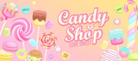 Candy shop welcome banner. Inviting poster with sweets -candy,macaroon,candy cane,lollipop,caramel,marmalade.Template for confectionery,sweet shops,advertise for candyshops. Vector illustration