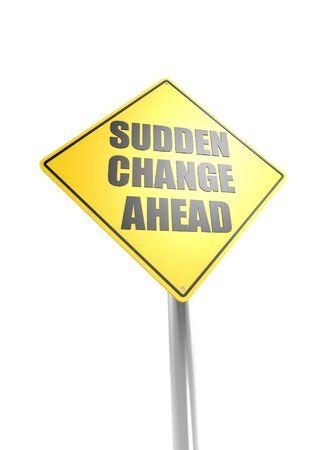 sudden: Sudden Change ahead Stock Photo