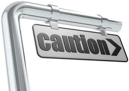cautionary: Caution street sign