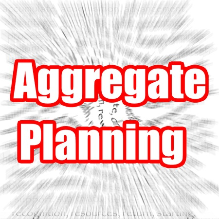 on aggregate: Aggregate Planning