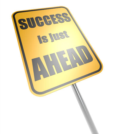 just ahead: Success is just ahead road sign