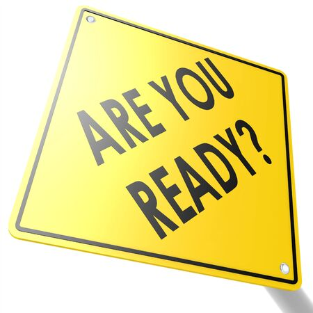 be prepared: Road sign with are you ready