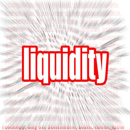 Liquidity word cloud image with hi-res rendered artwork that could be used for any graphic design.