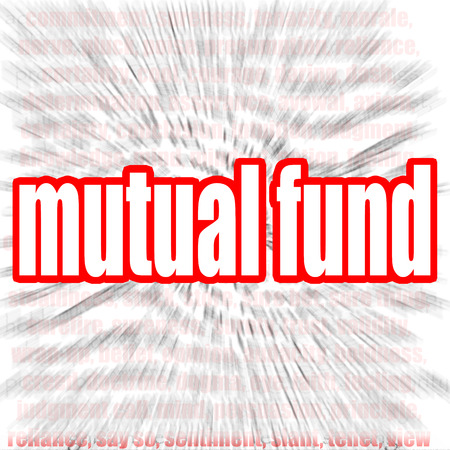 mutual fund: Mutual fund word cloud image with hi-res rendered artwork that could be used for any graphic design.