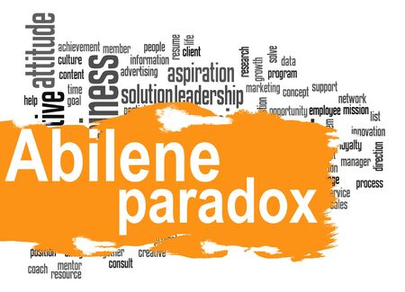 paradox: Abilene Paradox word cloud with orange banner image with hi-res rendered artwork that could be used for any graphic design.