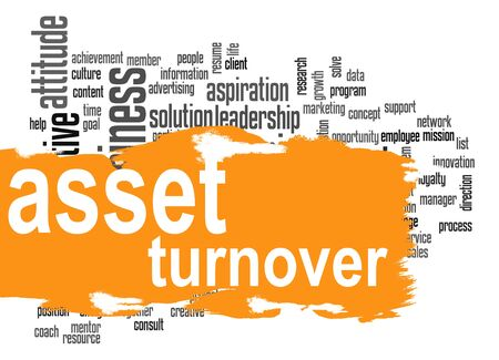 turnover: Asset turnover word cloud with orange banner image with hi-res rendered artwork that could be used for any graphic design.