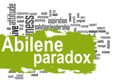 paradox: Abilene Paradox word cloud with green banner image with hi-res rendered artwork that could be used for any graphic design.