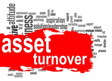 liabilities: Asset turnover word cloud with red banner image with hi-res rendered artwork that could be used for any graphic design.