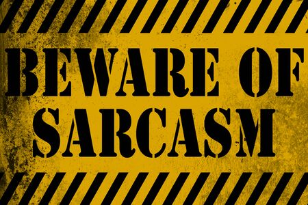 Beware of sarcasm sign yellow with stripes, 3D rendering Stock Photo - 99838954