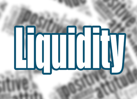 Liquidity word with word cloud background, 3D rendering