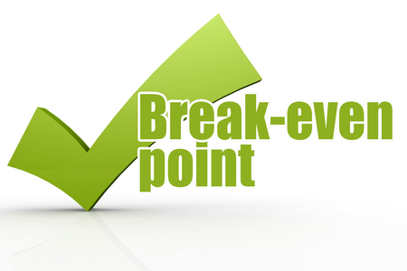 Break-even point word with green checkmark, 3D rendering