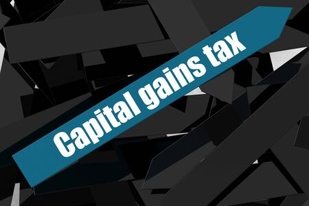 Capital gains tax word on the blue arrow, 3D rendering