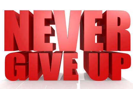 Never give up word isolated on white background, 3D rendering