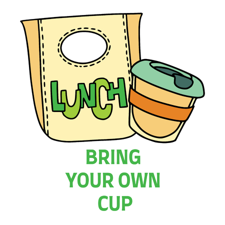 Bring Your Own Cup text with lunchbox and coffee cup. Sustainable living. Refuse plastic.
