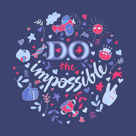 Do the impossible lettering doodle. Inspirational quotes. Cheer up quotes and sayings. Lettering for posters and prints. Banco de Imagens - 132119748