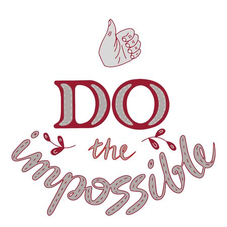 Do the impossible lettering doodle. Inspirational quotes. Cheer up quotes and sayings. Lettering for posters and prints. Banco de Imagens - 132119921