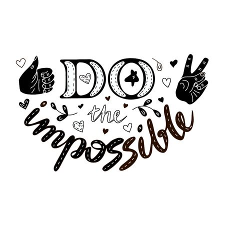 Do the impossible lettering doodle. Inspirational quotes. Cheer up quotes and sayings. Lettering for posters and prints. Banco de Imagens - 132120497