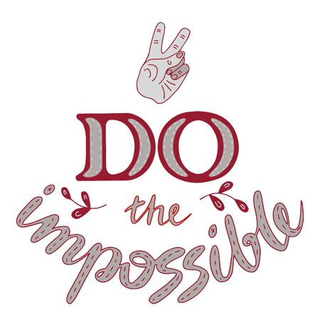 Do the impossible lettering doodle. Inspirational quotes. Cheer up quotes and sayings. Lettering for posters and prints. Banco de Imagens - 132118866