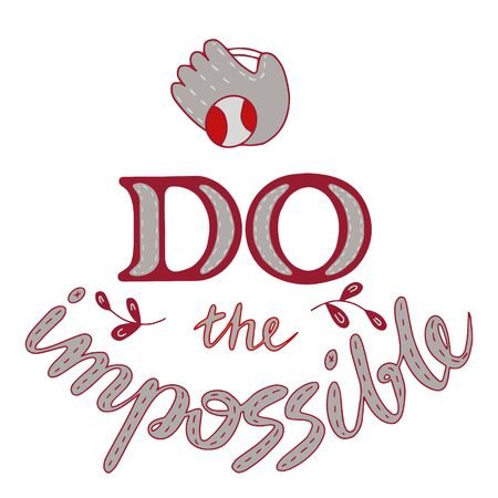 Do the impossible lettering doodle. Inspirational quotes. Cheer up quotes and sayings. Lettering for posters and prints. Banco de Imagens - 132119870