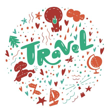 Lettering Travel in a round frame. Travelling symbols and objects. Illustrations for stationery, travel agencies sites, travel brochures and articles. Textile prints.
