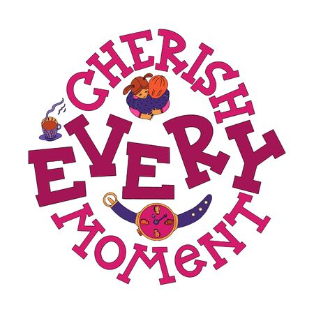Cherish every moment motivational quote with lettering and doodles. New year motivational quote. Textile print, stationery illustration, new year calendar and gift cards picture.