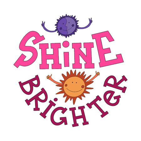 Shine brighter motivational quote with lettering and doodles. New year motivational quote. Textile print, stationery illustration, new year calendar and gift cards picture. Visual preschool aids illus