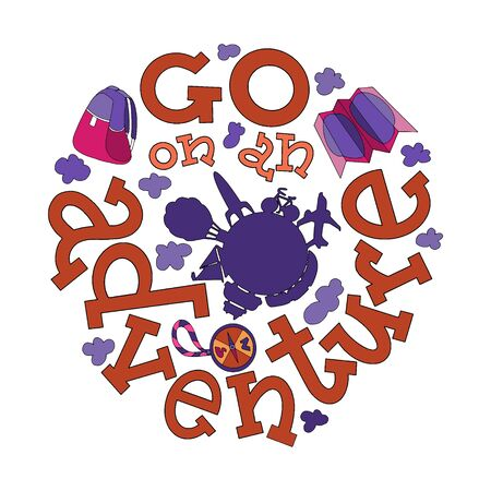 Go on an adventure motivational quote with lettering and doodles. New year motivational quote. Textile print, stationery illustration, new year calendar and gift cards picture. Visual preschool aids illustration.