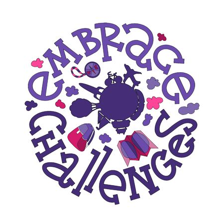 Embrace challenges motivational quote with lettering and doodles. New year motivational quote. Textile print, stationery illustration, new year calendar and gift cards picture. Visual preschool aids illustration.