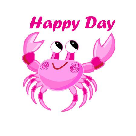 llustration of a funny pink crab with a wish of a good day on a white background. Sample crab sign isolated for postcard, poster or web page.