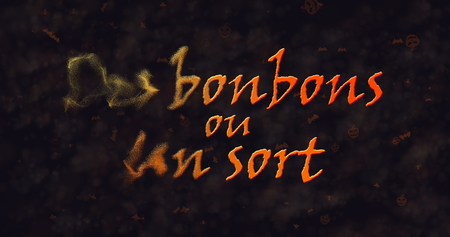 appear: Des bonbons uo un sort (Trick or Treat) French text dissolving into dust from left