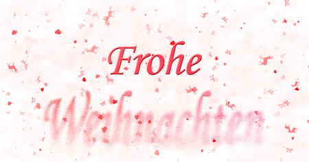 Merry Christmas text in German Frohe Weihnachten turns to dust from bottom on white background