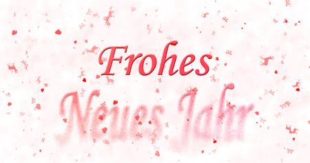 turns of the year: Happy New Year text in German Frohes neues Jahr turns to dust from bottom on white background