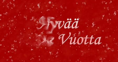 turns of the year: Happy New Year text in Finnish Hyvaa uutta vuotta turns to dust from left on red background