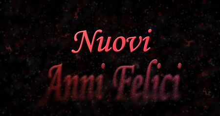 turns of the year: Happy New Year text in Italian Nuovi anni felici turns to dust from bottom on black background Stock Photo