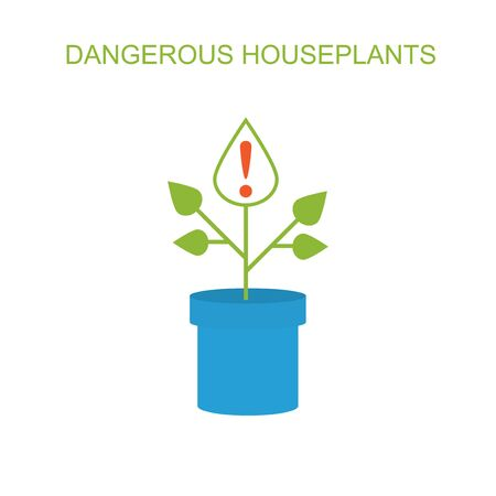 deadly danger sign: Dangerous plants. Image houseplant with an exclamation mark on a piece.
