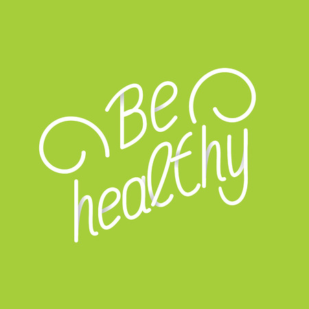 Be healthy. Hand lettering phrases on green background. Vector illustration.