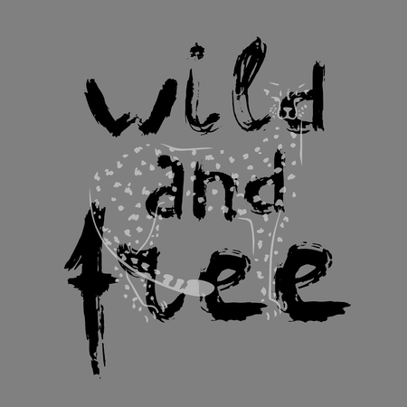 Silhouette of cheetah and grunge lettering on gray background. Wild and free. Vector illustration. Ilustração