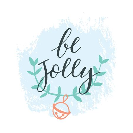 Be Jolly. Handdrawn typography poster. Vector Eps 10