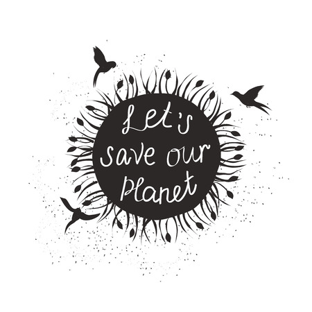 planets: Lets save our planet.Retro poster painted planet and birds hand-lettering.This illustration can be used as a print on T-shirts and bags, or as a poster. Illustration