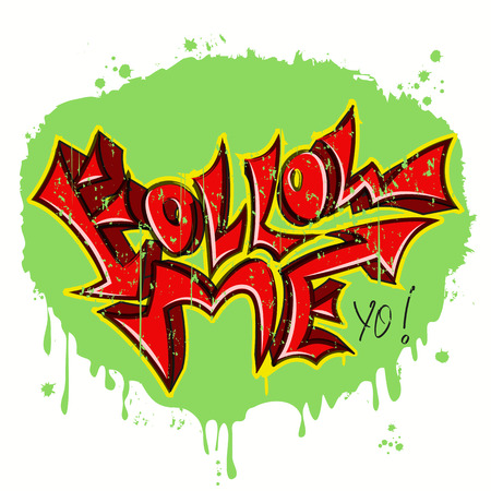 The phrase Follow Me in the style of urban graffiti.Graphic Design - for t-shirt, fashion, prints or banner Illustration