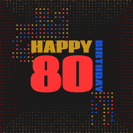 80 years: Anniversary card 80 years birthday.Design for poster or invitation. Memphis style Illustration