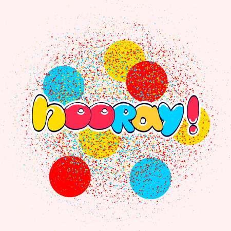 jubilation: Hooray word, cartoon hand lettering. Positive saying for cards, posters and social media content. Happiness symbol. Illustration