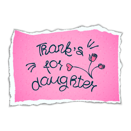 tip style design: THANK YOU hand lettering - handmade calligraphy.Phrase Thanks for daughter in style of doodle on pink torn piece of paper.Vector illustration