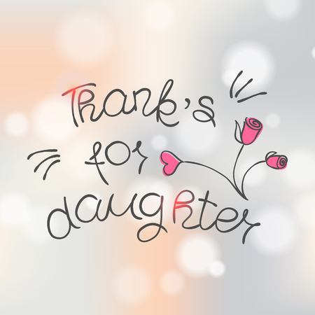 THANK YOU hand lettering - handmade calligraphy in style of doodle.Phrase Thanks for daughter on on blurred background with bokeh effect.Vector illustration Illustration