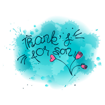THANK YOU hand lettering - handmade calligraphy.Phrase Thanks for son in style of doodle with aquamarine spots watercolor.Vector illustration