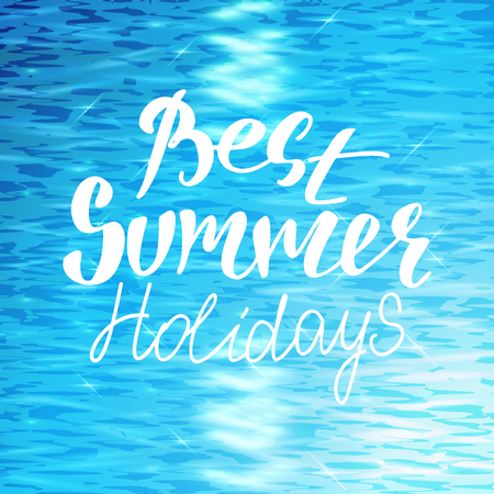 Best Summer Holidays hand lettering on blue water surface.Realistic sea or ocean landscape with waves.Vector background.