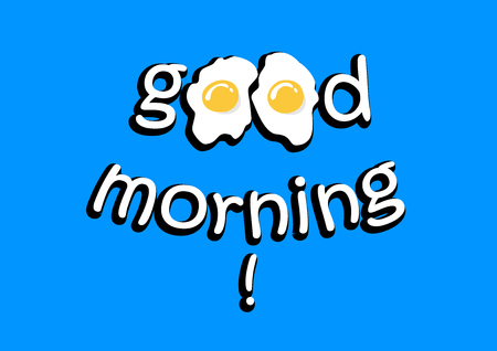 good morning lettering with fried eggs isolated on the blue background, horizontal vector illustration